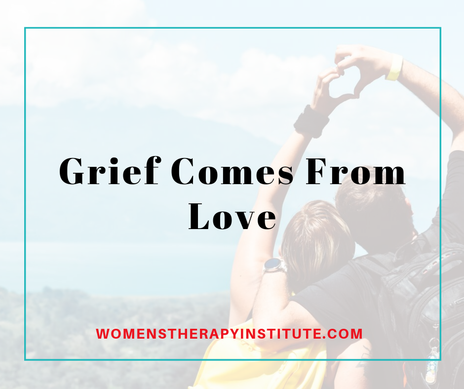 grief comes from love